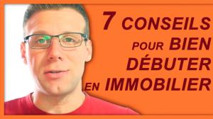 7 conseils pour bien débuter en immobilier Sébastien D