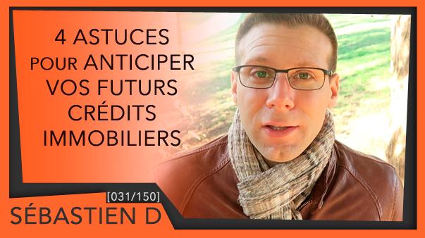 031-4-astuces-pour-anticiper-vos-futurs-crédits-immobilers