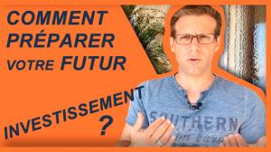 comment-préparer-votre-futur-investissement