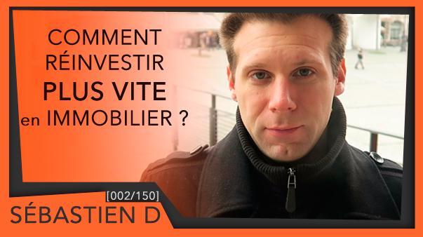 comment-reinvestir-plus-vite-immobilier Sébastien D