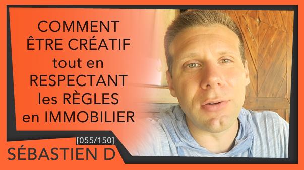 055-Comment-etre-créatif-tout-en-respectant-les-regles-en-immobilier-Sébastien-D