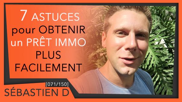 071-7-Astuces-pour-avoir-un-crédit-immobilier-Sébastien-D-
