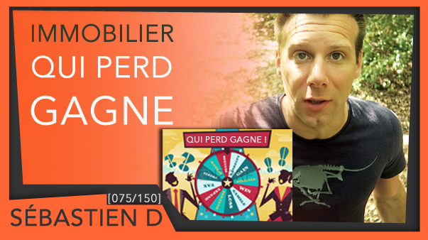 075-Qui-perd-GAGNE IMMOBILIER Sébastien D