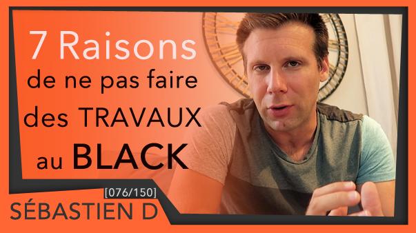 076-7-Raisons-de-ne-pas-faire-des-travaux-au-black-Sébastien-D