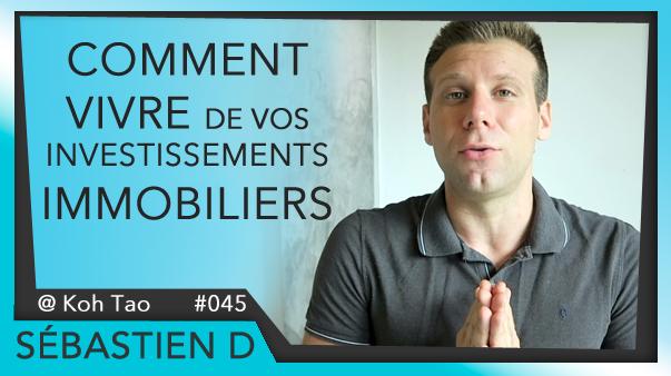 045-Comment-vivre-de-ses-investissements-immobiliers-Sébastien-D